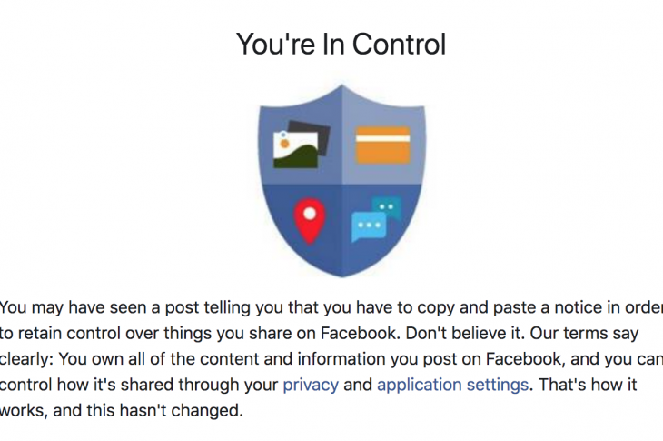 You may have seen a post telling you that you have to copy and paste a notice in order to retain control over things you share on Facebook. Don't believe it.